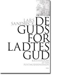 Lars Sandbeck: De gudsforladtes Gud