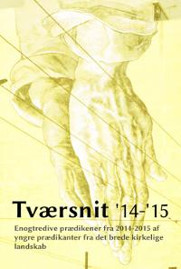 Tværsnit '14-'15 – Enogtredive prædikener fra 2014-2015 af yngre prædikanter fra det brede kirkelige landskab