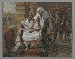 James Tissot: Beskeden fra Pilatus' kone (mellem 1886 og 1894). Mens han sad i dommersædet, havde hans hustru sendt bud til ham og ladet sige: »Hold dig fra denne retfærdige mand. For jeg har i nat haft mange onde drømme på grund af ham.« (Matt 27,19)